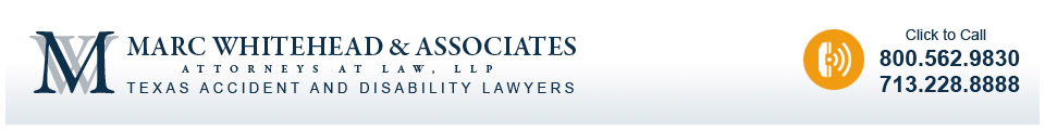 Marc Whitehead & Associates - Attorneys at Law, LLP - Texax Trial Lawyers - Click to Call, 800.562.9830, 713.228.8888
